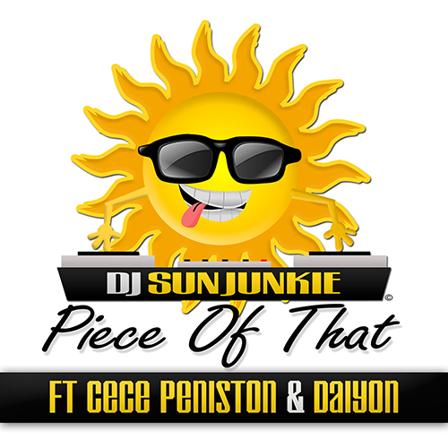 DJ Sun Junkie feat CeCe Peniston Daiyon Piece Of That COVER 500x500