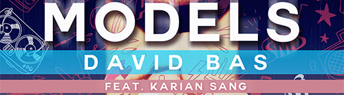 David Bas feat. Karian Sang Models COVERART 500x139