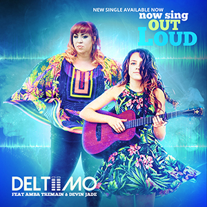 Deltiimo feat. Amba Tremain Devin Jade Now Sing Out Loud cover 1 300x300