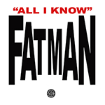 Fat Man All I Know cover pic 1 150x150