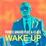 Prince Amaho feat A Class Wake Up cover 150x150